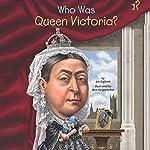 Who Was Queen Victoria? | Jim Gigliotti