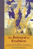 The Betrayal of Tradition: Essays on the Spiritual Crisis of Modernity (Library of Perennial Philosophy)