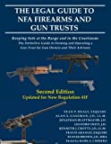 img - for The Legal Guide to NFA Firearms and Gun Trusts: Keeping Safe at the Range and in the Courtroom: The Definitive Guide to Forming and Operating a Gun Trust for Gun Owners and Their Advisors book / textbook / text book
