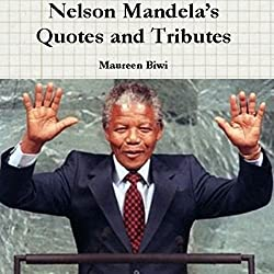 Nelson Mandela's Quotes and Tributes