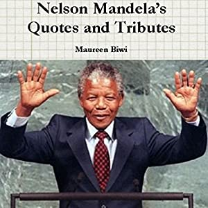 Nelson Mandela's Quotes and Tributes Audiobook