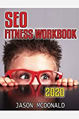 SEO Fitness Workbook: The Seven Steps to Search Engine Optimization (2020 Edition) Paperback