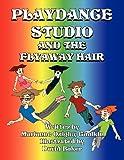 Playdance Studio and the Flyaway Hair, Marianne Quigley Gaulkin, 1462644988