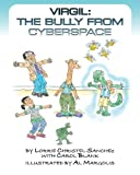 Virgil, the Bully from Cyberspace, Lorrie Christel Sanchez and Carol Blank, 1452841713
