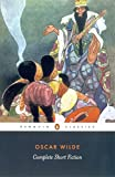 Complete Short Fiction (Penguin Classics)