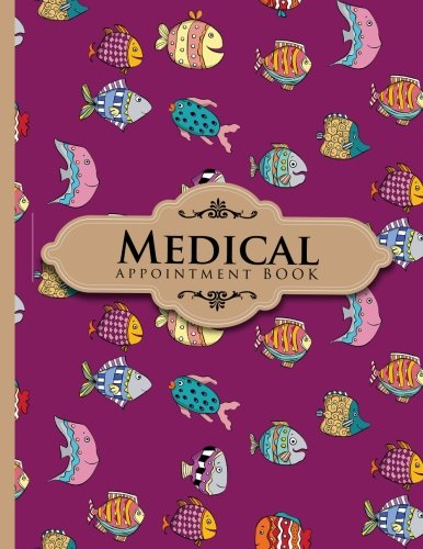 Medical Appointment Book: 7 Columns Appointment Organizer Planner, Cute Appointment Book, Timed Appointment Book, Cute Funky Fish Cover (Volume 17) pdf