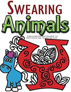 Swearing Animals A Hilarious Swear Word Adult Coloring Book Fun Sweary Colouring Dogs