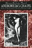 Andromeda's Chains : Gender and Interpretation in Victorian Literature and Art, Munich, Adrienne, 0231068735