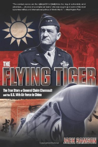 Flying Tiger: The True Story Of General Claire Chennault And The U.S. 14Th Air Force In ()