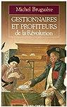 Gestionnaires et profiteurs de la Révolution par Bruguière
