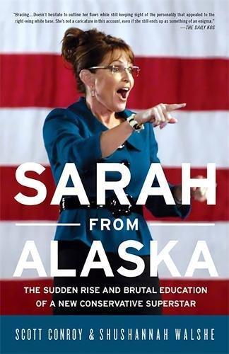 Sarah from Alaska: The Sudden Rise and Brutal Education of a New Conservative Superstar PDF