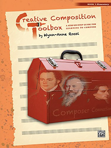 Creative Composition Toolbox, Bk 2: A Step-by-Step Guide for Learning to Compose