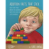 Addition Facts that Stick: Help Your Child Master the Addition Facts for Good in Just Six Weeks: 0