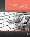 Cyber-Physical Attacks: A Growing Invisible Threat