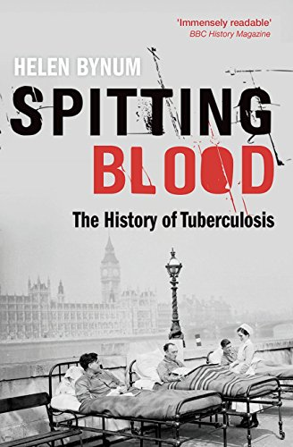 Spitting Blood: The history of tuberculosis - http://medicalbooks.filipinodoctors.org