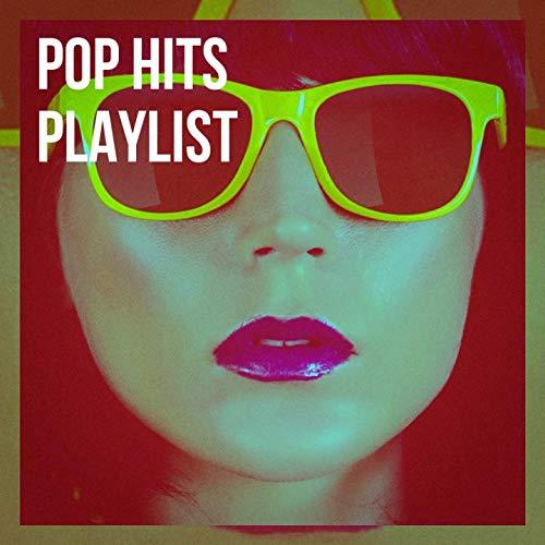 Pop Hits Playlist - Music Top 40