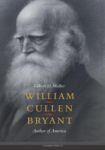 William Cullen Bryant: Author of America