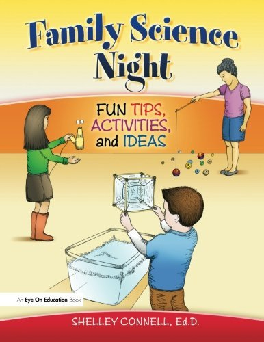 Family Science Night: Fun Tips, Activities, and Ideas by Connell Shelley (2012-08-27) Paperback