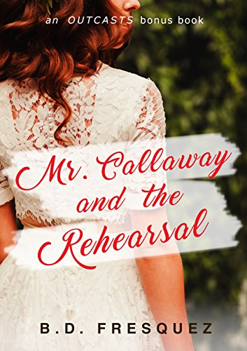 Mr Callaway Rehearsal Outcasts Chapter ebook