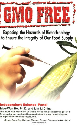 Read Online GMO Free: Exposing the Hazards of Biotechnology to Ensure the Integrity of Our Food Supply ebook