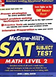 McGraw-Hill's SAT II Math Level 2, John J. Diehl and Christine E. Joyce, 0071456724