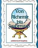 Von Alchemie Bis Zauberstab, Googelberg, 146351977X
