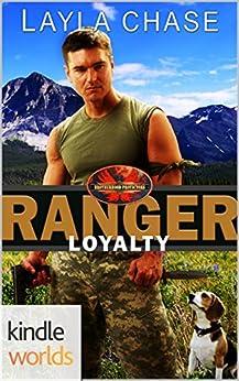 Brotherhood Protectors: Ranger Loyalty (Kindle Worlds Novella) by [Chase, Layla]