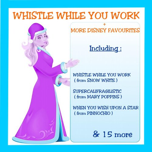 Whistle While You Work + More ...