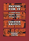 Paying for It: A Comic-Strip Memoir About Being a John