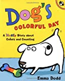 Dog's Colorful Day: A Messy Story About Colors and Counting (Picture Puffin Books)
