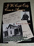 If We Could Only Come to America, Robert J. Nelson, 0897452720