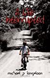 img - for A Life Interrupted book / textbook / text book