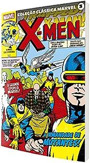 Coleção Clássica Marvel Volume 3 - X-Men Volume 1