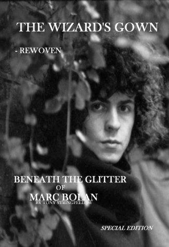 The Wizard's Gown - Rewoven. Beneath the Glitter of Marc Bolan.]()