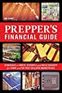 The Prepper's Financial Guide: Strategies to Invest, Stockpile and Build Security for Today and the Post-Collapse Marketplace (Preppers)