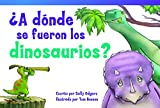 img - for  A d nde se fueron los dinosaurios? (Where Did the Dinosaurs Go?) (Fiction Readers) (Spanish Edition) book / textbook / text book