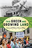 This Green and Growing Land: Environmental Activism in American History (American Ways)