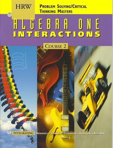 HRW Algebra One Interactions (Course 2) Problem Solving/Critical Thinking Masters (HRW Algebra One Interactions - Course