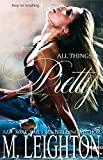 All Things Pretty (The Pretty Series Book 3)