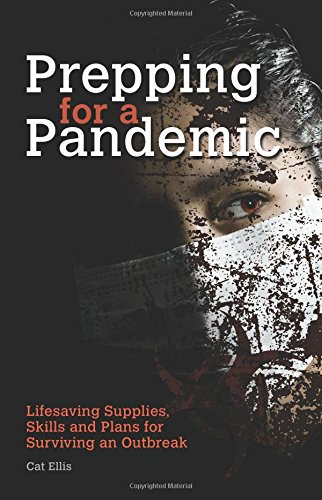 Prepping-for-a-Pandemic-Life-Saving-Supplies-Skills-and-Plans-for-Surviving-an-Outbreak-Preppers
