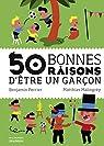 50 bonnes raisons d'être un garçon par Perrier