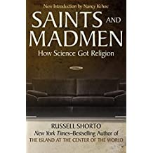 Saints and Madmen: How Science Got Religion