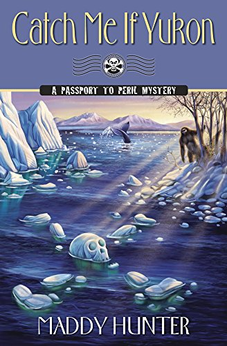Catch Me if Yukon (A Passport to Peril Mystery)