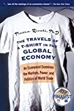 img - for The Travels of a T-Shirt in the Global Economy: An Economist Examines the Markets, Power, and Politics of World Trade by Pietra Rivoli (2006-06-30) book / textbook / text book