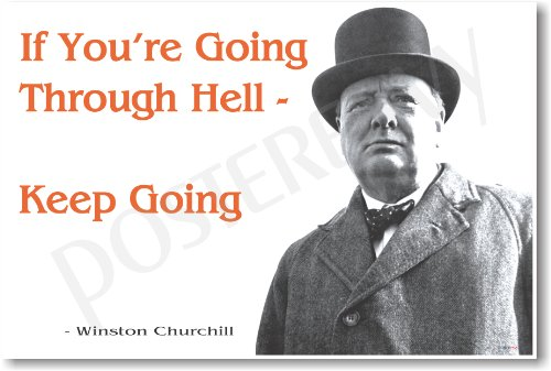 Winston Churchill - If You're Going Through Hell. Keep Going - New Famous Person