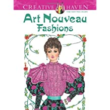 Creative Haven Art Nouveau Fashions Coloring Book by Sun. Ming-Ju Published by Dover Publications (2013) Paperback
