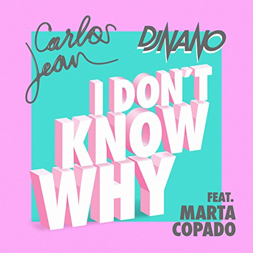 She Dont Know Mp3 Download: Amazon.com: I Don't Know Why: Carlos Jean & DJ Nano Feat