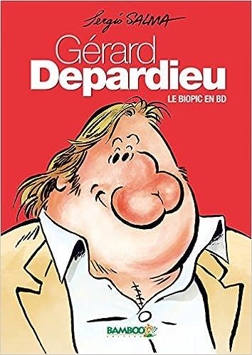 Gerard Depardieu Le Biopic En Bd Amazon Fr Sergio Salma