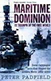 Maritime Power and the Dominance of the West, Peter Padfield, 0719566061