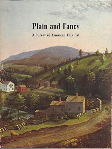 Plain and Fancy : A Survey of American Folk Art
